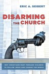 Disarming the Church by Eric A. Seibert