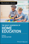 The Wiley Handbook of Home Education by Milton Gaither