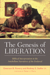 The Genesis of Liberation: Biblical Interpretation in the Antebellum Narratives of the Enslaved by Emerson Powery