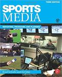 Sports Media: Reporting, Producing, & Planning by Ed Arke and Bradley Schultz