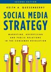 Social Media Strategy: Marketing, Advertising, and Public Relations in the Consumer Revolution by Keith Quesenberry