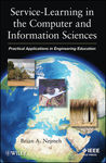 Service-Learning in the Computer and Information Sciences: Practical Applications in Engineering Education by Brian Nejmeh