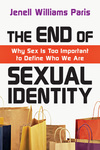 The End of Sexual Identity: Why Sex Is Too Important to Define Who We Are by Jenell Paris