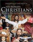 The World's Christians: Who they are, Where they are, and How they got there by Douglas Jacobsen