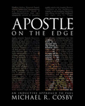 Apostle on the Edge: An Inductive Approach to Paul by Michael Cosby
