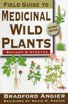 Field Guide to Medicinal Wild Plants by David Foster and Bradford Angier