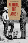 Writing the Amish: The Worlds of John A. Hostetler by David Weaver-Zercher