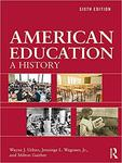 American Education: A History by Milton Gaither, Wayne Urban, and Jennings Wagoner Jr.