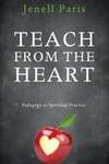 Teach from the Heart: A Pedagogy of Love for Fearful Times