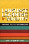 Language Learning in Ministry: Preparing for Cross-Cultural Language Acquisition